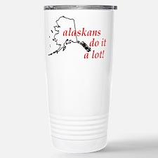 Alaskans Do It A Lot Travel Mug