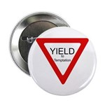 """Yield to Temptation 2.25"""" Button (100 pack)"""