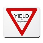 Yield to Temptation Mousepad