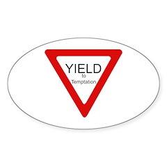 Yield to Temptation Oval Sticker