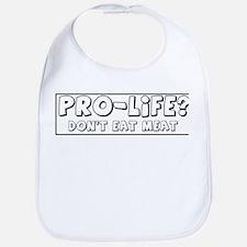 Pro-Life? Don't Eat Meat! Bib