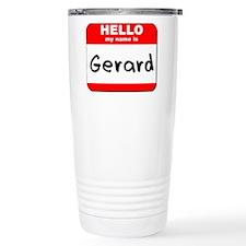 Hello my name is Gerard Travel Coffee Mug