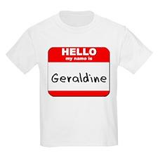 Hello my name is Geraldine T-Shirt