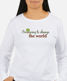 I'm Going to Change the World T-Shirt