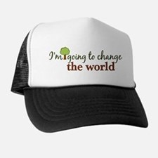 I'm Going to Change the World Trucker Hat