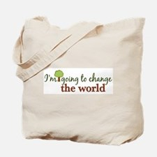 I'm Going to Change the World Tote Bag