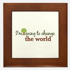 I'm Going to Change the World Framed Tile