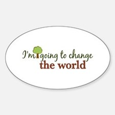 I'm Going to Change the World Oval Decal