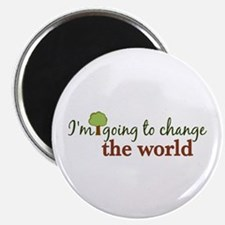 "I'm Going to Change the World 2.25"" Magnet (10 pac"