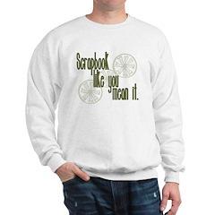 Scrapbook like you mean it Sweatshirt
