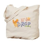 Crop til you drop Tote Bag