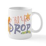 Crop til you drop Mug