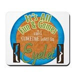 Fun and Games Mousepad