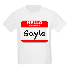 Hello my name is Gayle T-Shirt