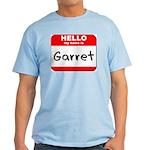 Hello my name is Garret Light T-Shirt