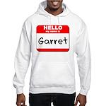 Hello my name is Garret Hooded Sweatshirt