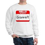 Hello my name is Garret Sweatshirt
