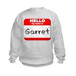 Hello my name is Garret Kids Sweatshirt