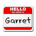 Hello my name is Garret Mousepad