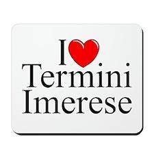 """I Love (Heart) Termini Imerese"" Mousepad"