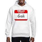 Hello my name is Gail Hooded Sweatshirt