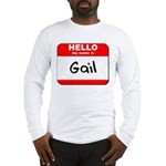 Hello my name is Gail Long Sleeve T-Shirt