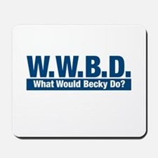 WWBD What Would Becky Do? Mousepad