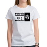 Portrait photographers do it Women's T-Shirt