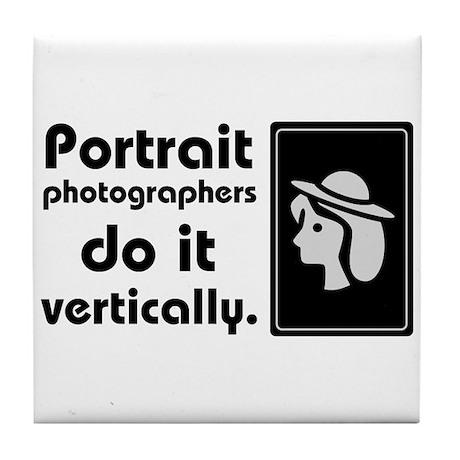 Portrait photographers do it Tile Coaster