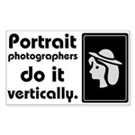 Portrait photographers do it Rectangle Sticker 10