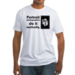 Portrait photographers do it Fitted T-Shirt