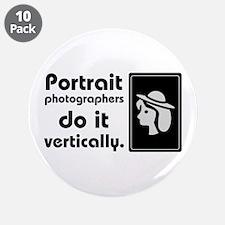 """Portrait photographers do it 3.5"""" Button (10"""