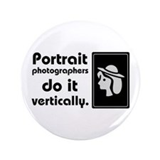 "Portrait photographers do it 3.5"" Button"