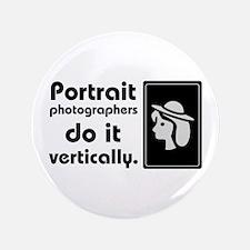 """Portrait photographers do it 3.5"""" Button"""