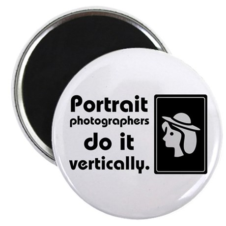 "Portrait photographers do it 2.25"" Magnet (10"