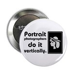 "Portrait photographers do it 2.25"" Button (10"