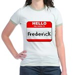 Hello my name is Frederick Jr. Ringer T-Shirt