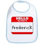 Hello my name is Frederick Bib