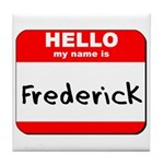 Hello my name is Frederick Tile Coaster