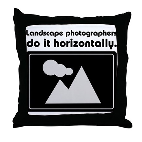 Landscape photographers do it Throw Pillow
