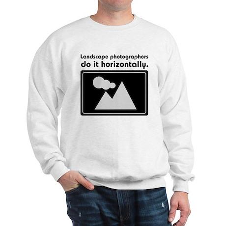 Landscape photographers do it Sweatshirt