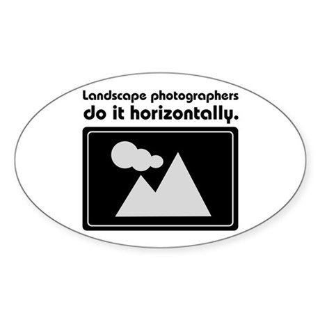 Landscape photographers do it Oval Sticker (10 pk)