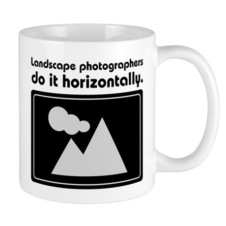 Landscape photographers do it Mug