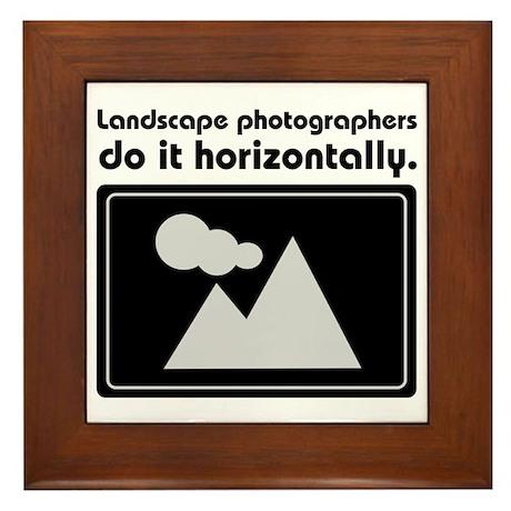 Landscape photographers do it Framed Tile