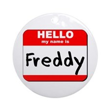 Hello my name is Freddy Ornament (Round)