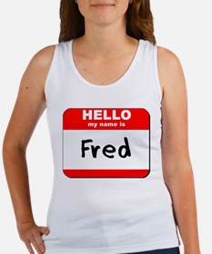 Hello my name is Fred Women's Tank Top