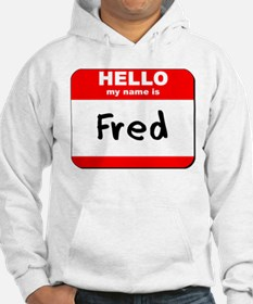 Hello my name is Fred Jumper Hoody