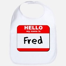 Hello my name is Fred Bib