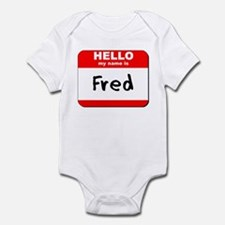 Hello my name is Fred Infant Bodysuit