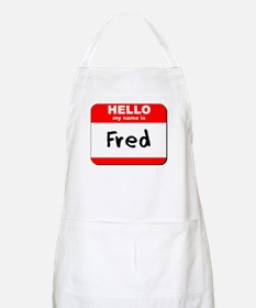 Hello my name is Fred BBQ Apron